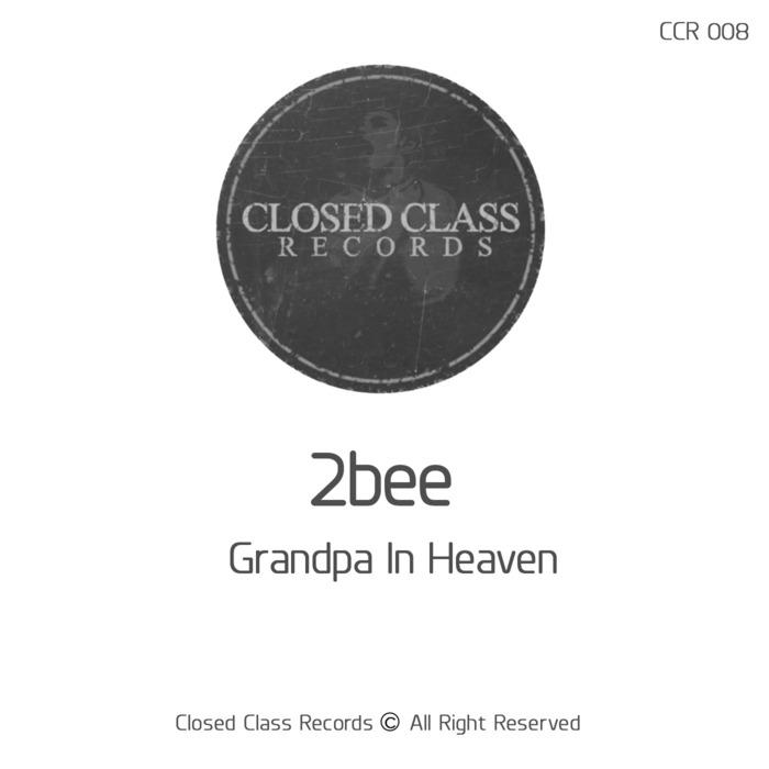2BEE - Grandpa In Heaven