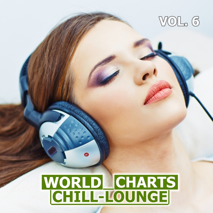 VARIOUS - World Chill-Lounge Charts Vol 6
