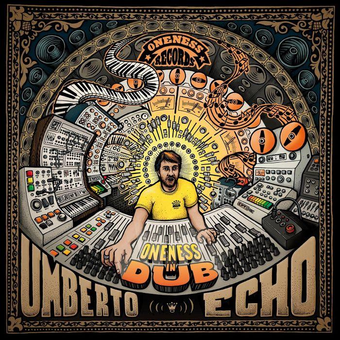 UMBERTO ECHO - Oneness In Dub