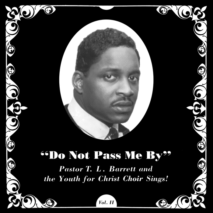 PASTOR TL BARRETT & THE YOUTH FOR CHRIST CHOIR - Do Not Pass Me By Vol II