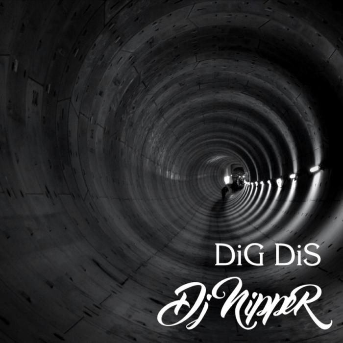 DJ NIPPER - Dig Dis