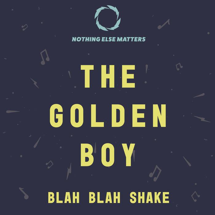 THE GOLDEN BOY - Blah Blah Shake (Extended Mix)