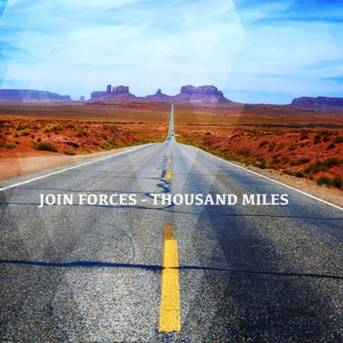 JOIN FORCES - Thousand Miles