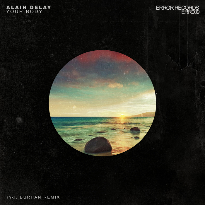 ALAIN DELAY - Your Body