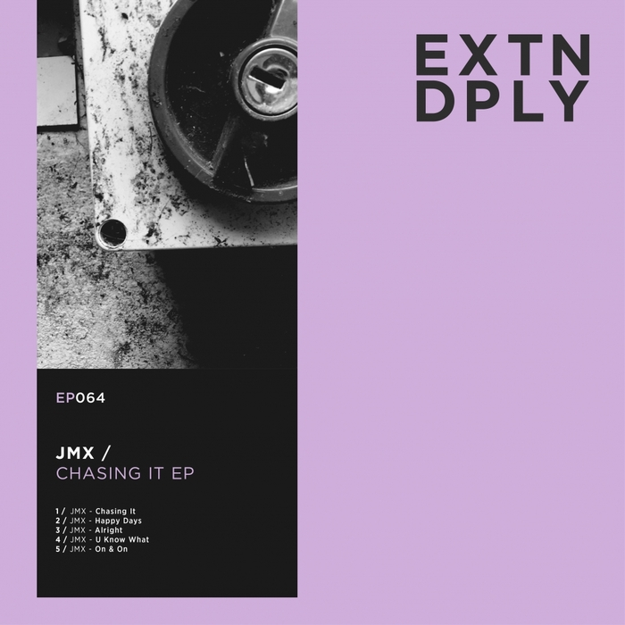 JMX - Chasing It EP