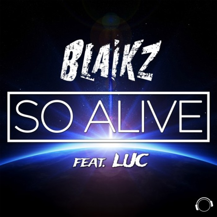 BLAIKZ feat LUC - So Alive