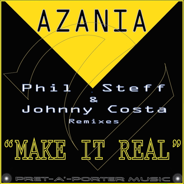 AZANIA - Make It Real (Remixes)