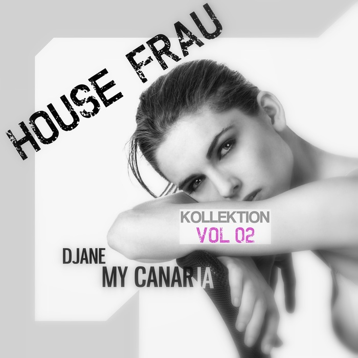 DJANE MY CANARIA - House Frau Kollektion Vol 2