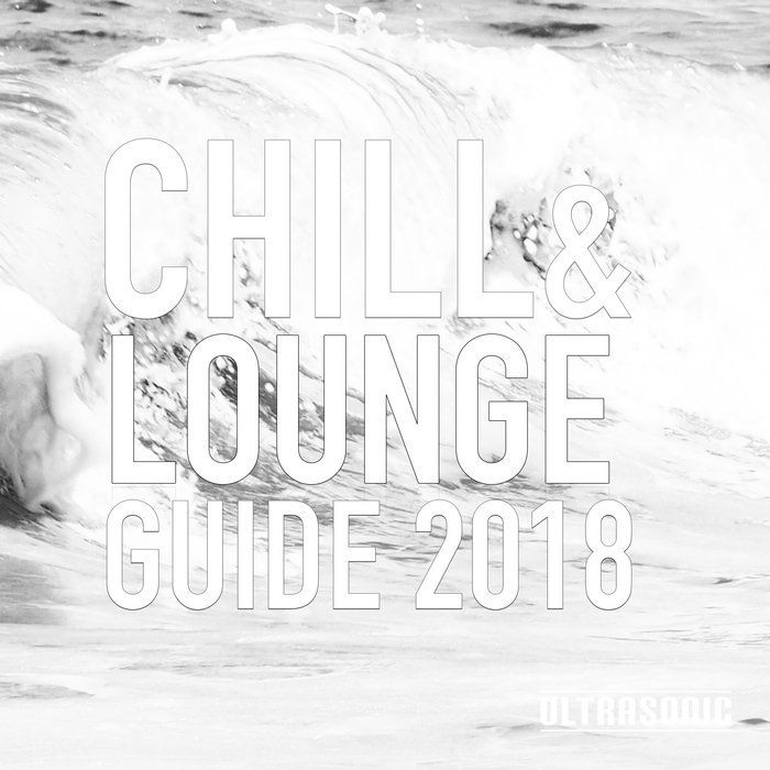 VARIOUS - Chill And Lounge Guide 2018