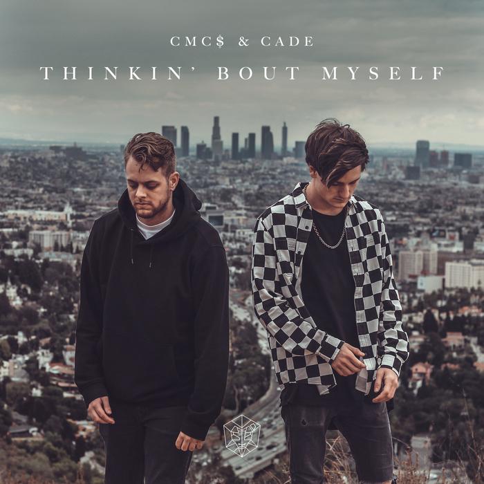 CMC$ & CADE - Thinkin' Bout Myself