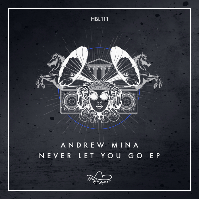 ANDREW MINA - Never Let You Go EP