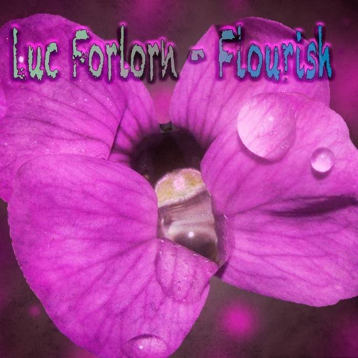 LUC FORLORN - Flourish