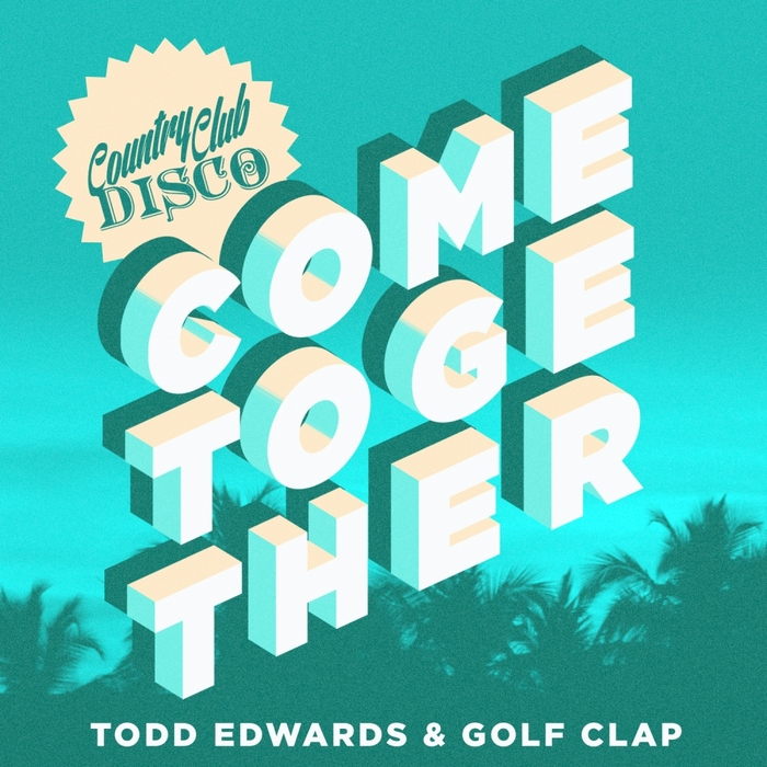 TODD EDWARDS & GOLF CLAP - Come Together
