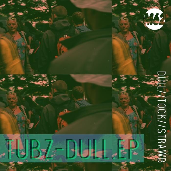 TUBZ - Dull EP
