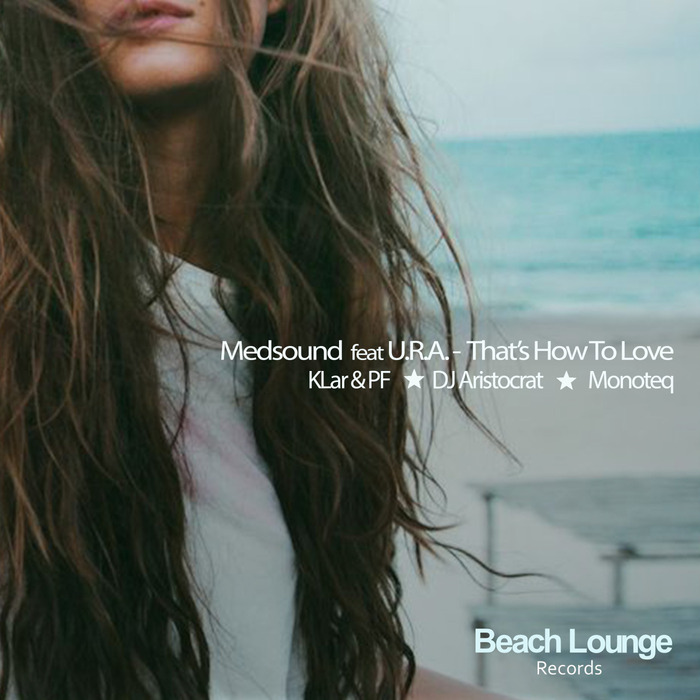 MEDSOUND/URA - That's How To Love