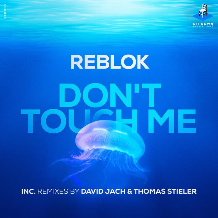 REBLOK - Don't Touch Me