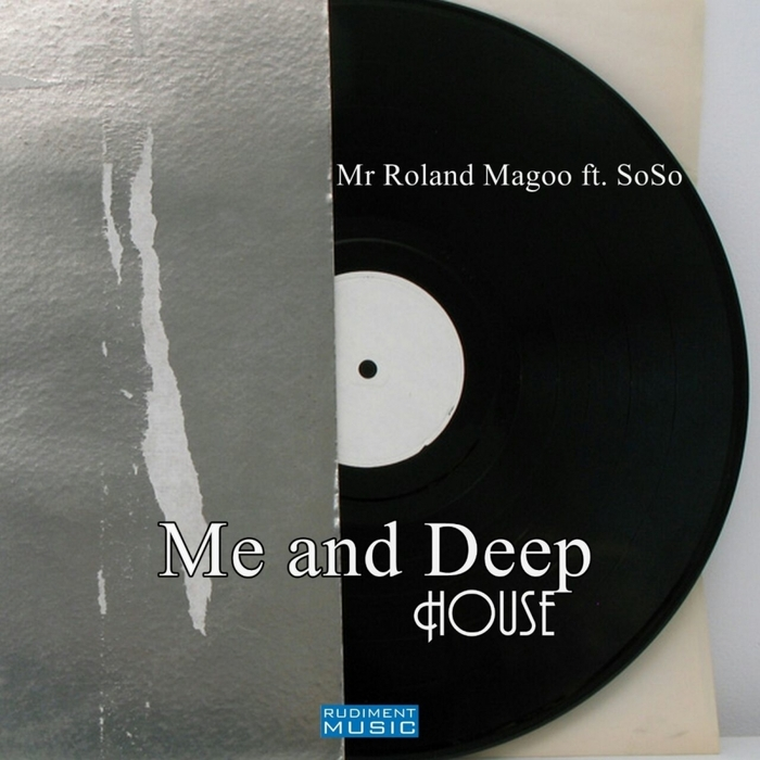 MR ROLAND MAGOO feat SOSO - Me And Deep House