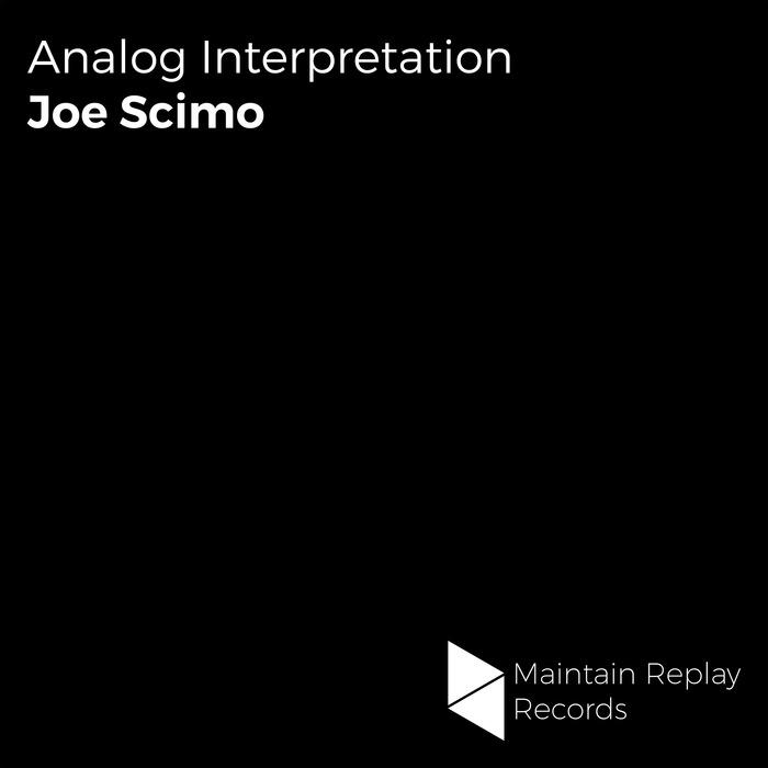 JOE SCIMO - Analog Interpretation EP