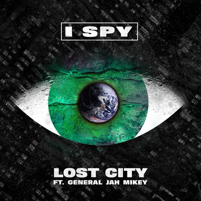 LOST CITY feat GENERAL JAH MIKEY - I Spy