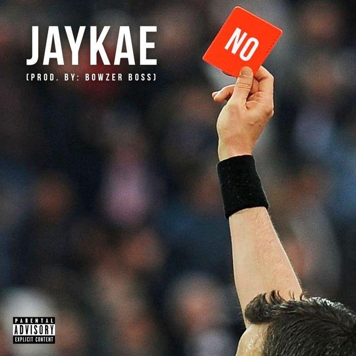 JAYKAE feat BOWZER BOSS - NO