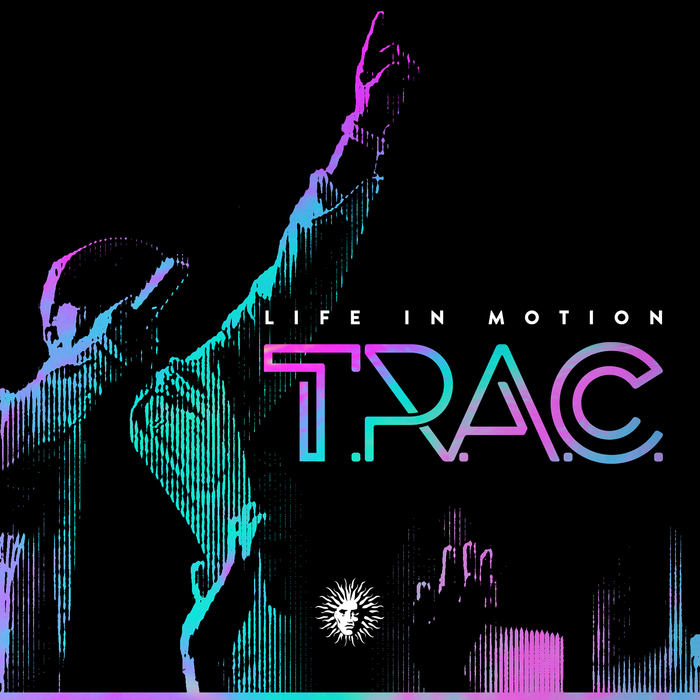 T.R.A.C - Life In Motion