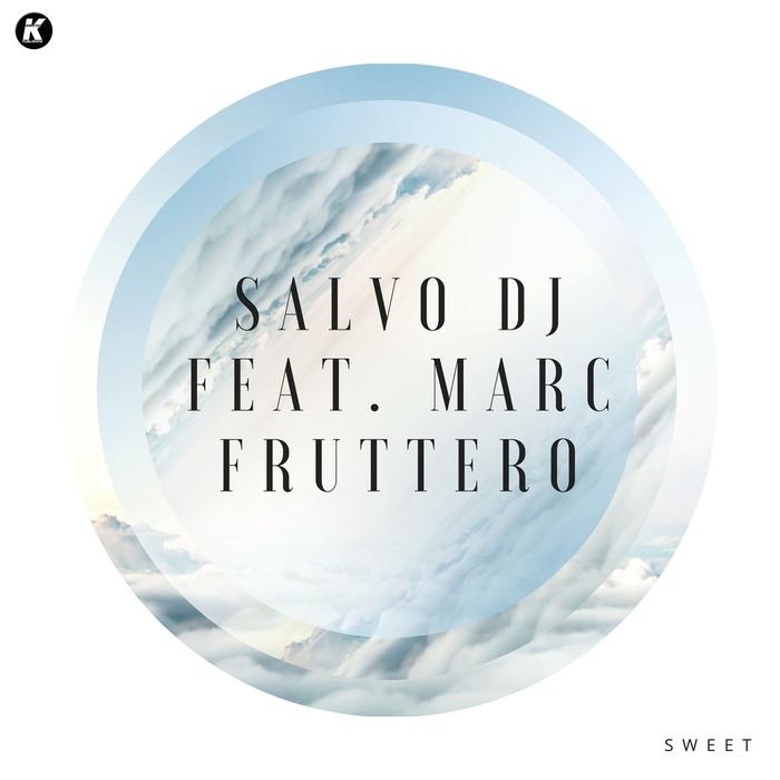 SALVO DJ feat MARK FRUTTERO - Sweet