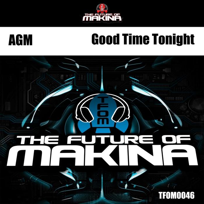 AGM - Good Time Tonight