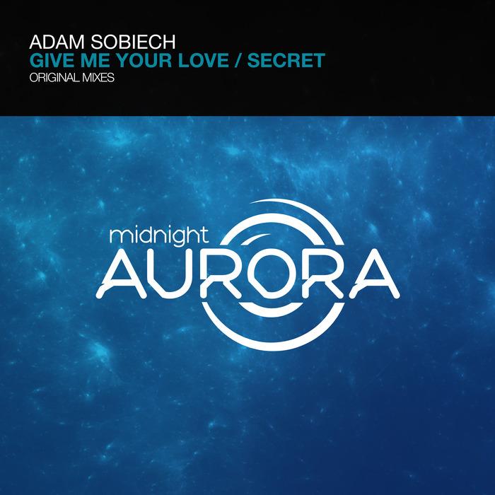 ADAM SOBIECH - Give Me Your Love/Secret