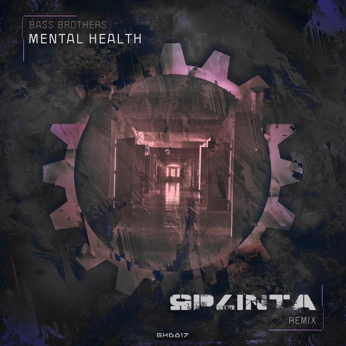 BASS BROTHERS - Mental Health (Splinta remix)