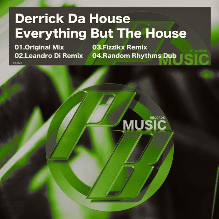 DERRICK DA HOUSE - Everything But The House