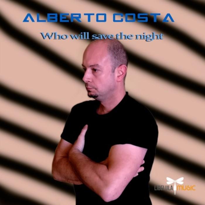 ALBERTO COSTA - Who Will Save The Night