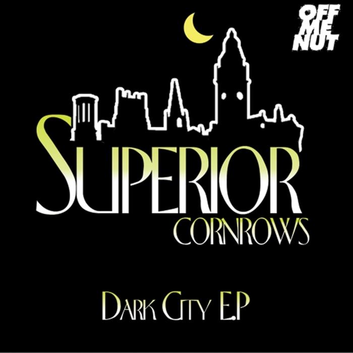 SUPERIOR CORNROWS - Dark City