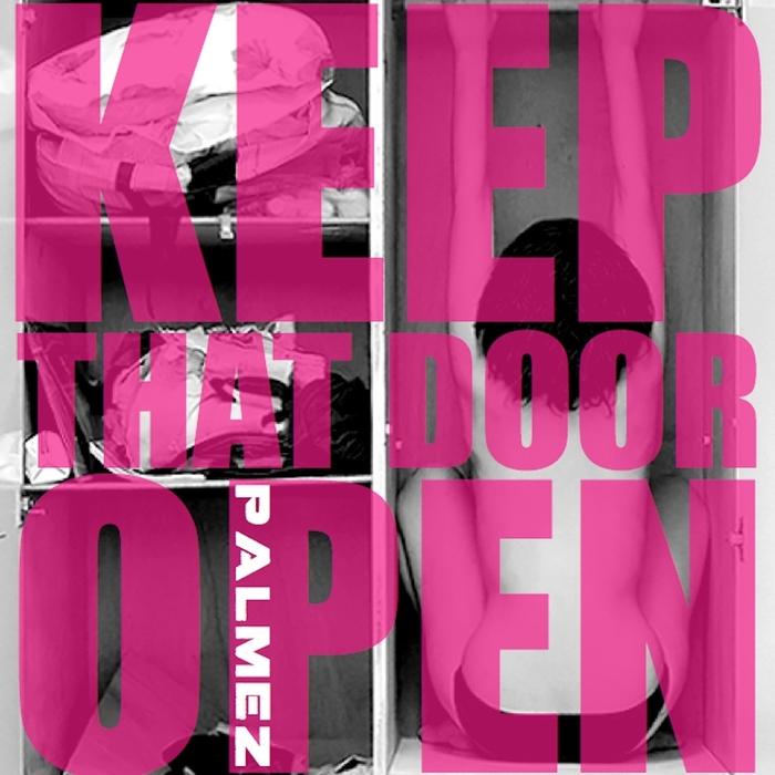 PALMEZ - Keep That Door Open