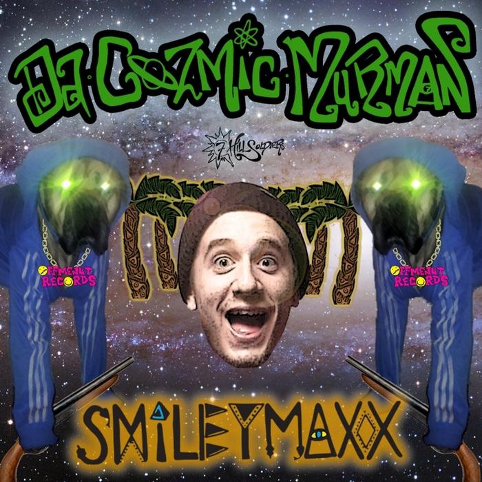SMILEY MAXX - Da Cozmic Murman