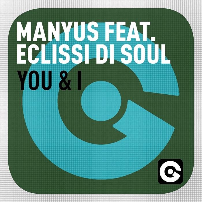 MANYUS - You & I (feat Eclissi Di Soul)