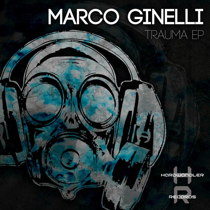 MARCO GINELLI - Trauma EP
