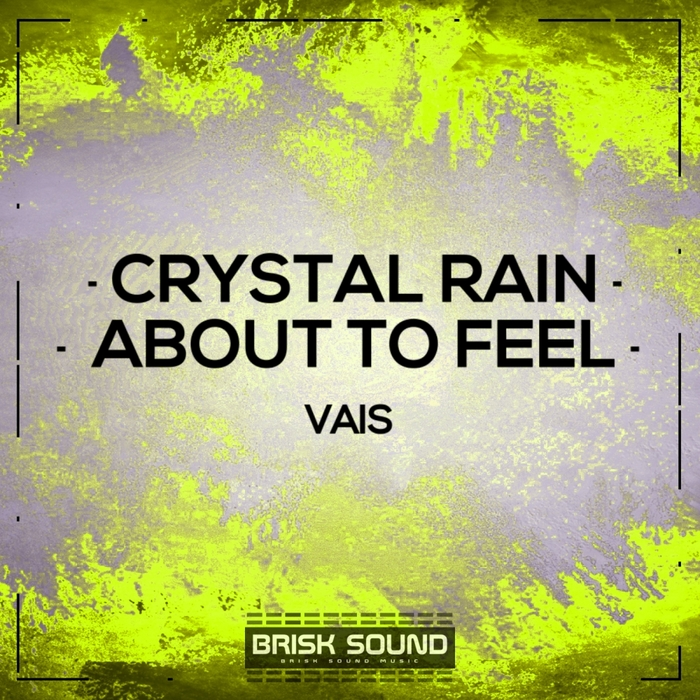 VAIS - Crystal Rain/About To Feel