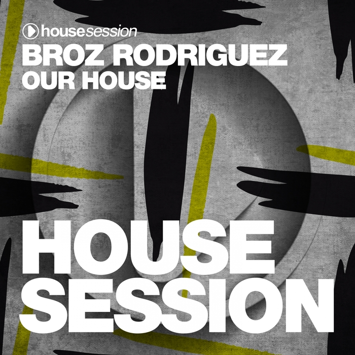 BROZ RODRIGUEZ - Our House