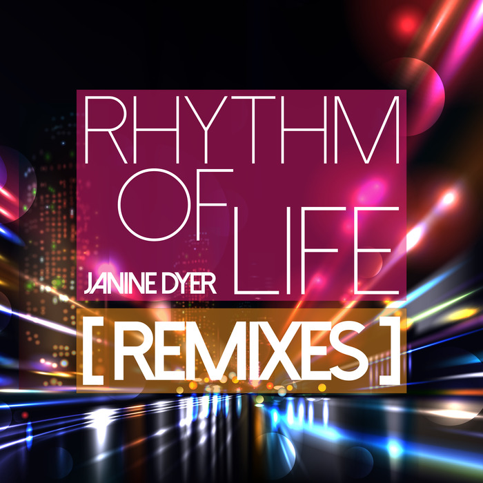 JANINE DYER - Rhythm Of Life (Remixes)