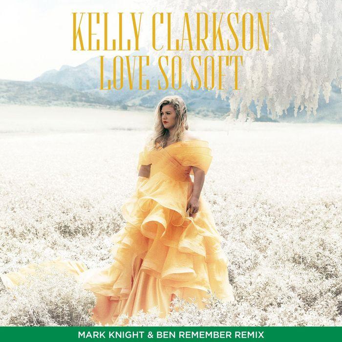 KELLY CLARKSON - Love So Soft (Mark Knight & Ben Remember Remix)