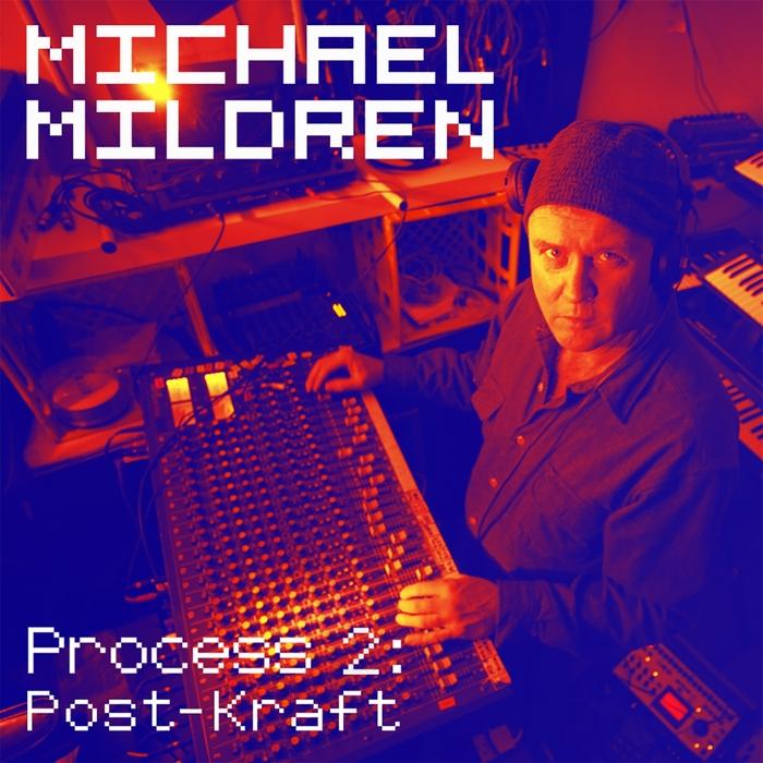 MICHAEL MILDREN - Process Two/Post-Kraft