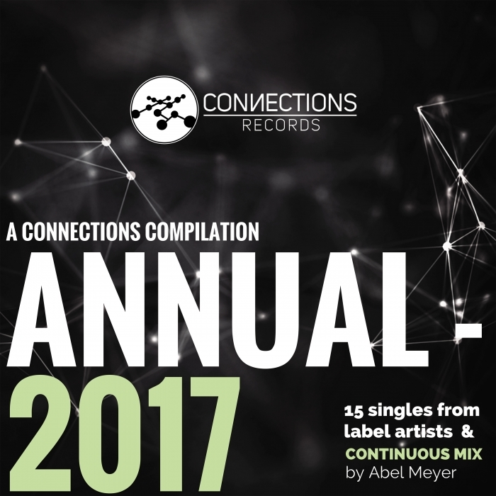 ABEL MEYER/VARIOUS - Connections Annual 2017 (unmixed tracks)