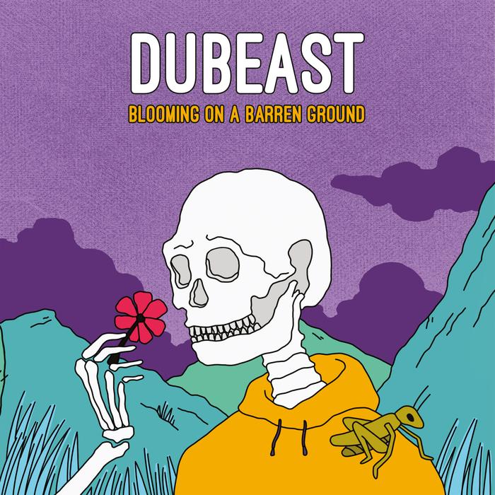 DUBEAST - Blooming On A Barren Ground
