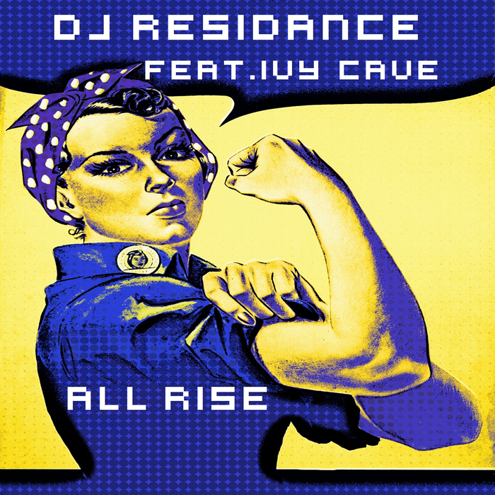 DJ RESIDANCE feat IVY CAVE - All Rise