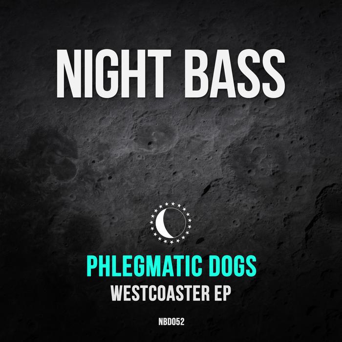 PHLEGMATIC DOGS - Westcoaster