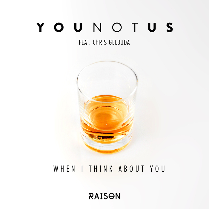 YOUNOTUS feat CHRIS GELBUDA - When I Think About You