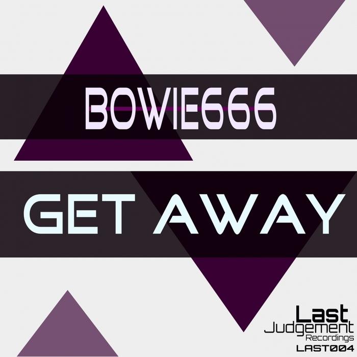 BOWIE666 - Get Away