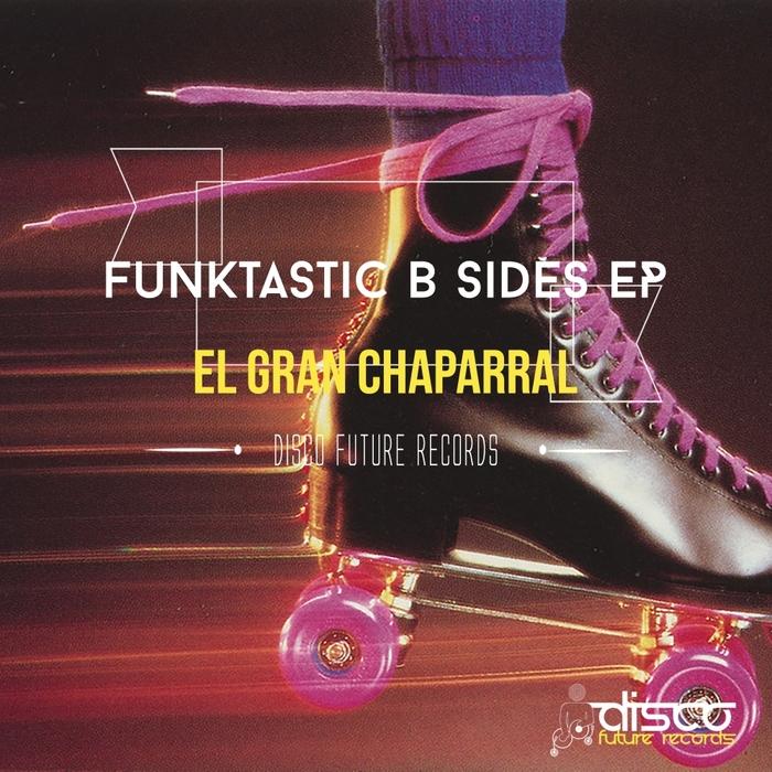 EL GRAN CHAPARRAL - Funktastic B Sides EP