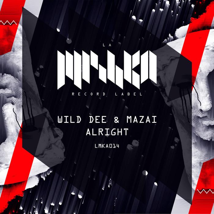 MAZAI/WILD DEE - Alright
