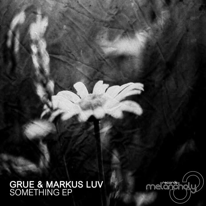 GRUE & MARKUS LUV - Something EP